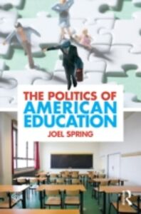 Ebook in inglese Politics of American Education Spring, Joel