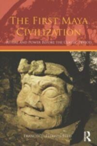 Ebook in inglese First Maya Civilization Estrada-Belli, Francisco