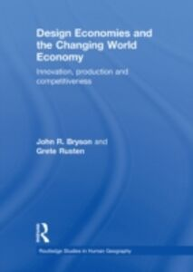 Ebook in inglese Design Economies and the Changing World Economy Bryson, John R. , Rusten, Grete