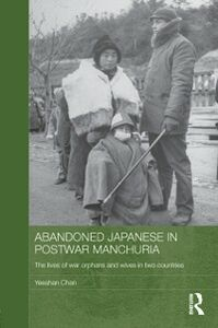 Ebook in inglese Abandoned Japanese in Postwar Manchuria Chan, Yeeshan