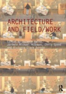 Foto Cover di Architecture and Field/Work, Ebook inglese di  edito da