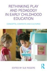 Ebook in inglese Rethinking Play and Pedagogy in Early Childhood Education