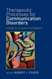 Ebook in inglese Therapeutic Processes for Communication Disorders -, -