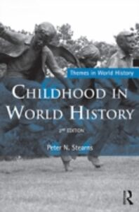 Ebook in inglese Childhood in World History Stearns, Peter N