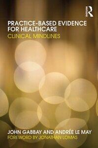Foto Cover di Practice-based Evidence for Healthcare, Ebook inglese di John Gabbay,Andree le May, edito da