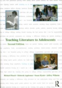 Ebook in inglese Teaching Literature to Adolescents Appleman, Deborah , Beach, Richard , Hynds, Susan , Wilhelm, Jeffrey