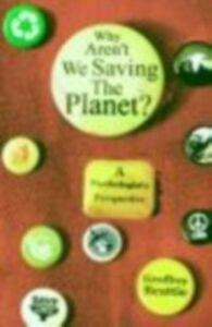 Ebook in inglese Why Aren't We Saving the Planet? Beattie, Geoffrey