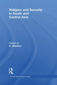 Ebook in inglese Religion and Security in South and Central Asia -, -