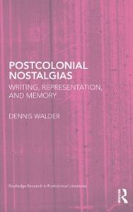 Ebook in inglese Postcolonial Nostalgias Walder, Dennis