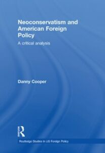 Ebook in inglese Neoconservatism and American Foreign Policy Cooper, Danny
