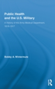 Ebook in inglese Public Health and the US Military Wintermute, Bobby A.