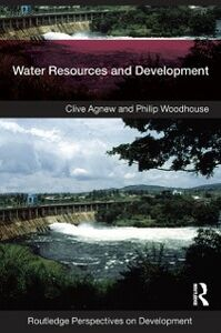Ebook in inglese Water Resources and Development Agnew, Clive , Woodhouse, Philip