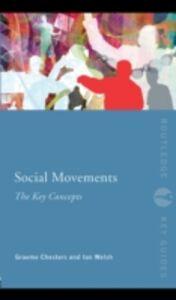 Foto Cover di Social Movements: The Key Concepts, Ebook inglese di Graeme Chesters,Ian Welsh, edito da