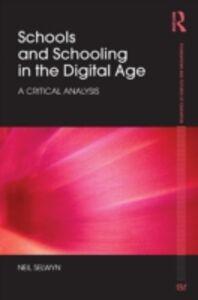 Ebook in inglese Schools and Schooling in the Digital Age Selwyn, Neil