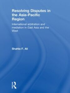 Ebook in inglese Resolving Disputes in the Asia-Pacific Region Ali, Shahla F.