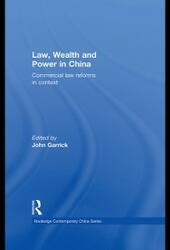 Law, Wealth and Power in China