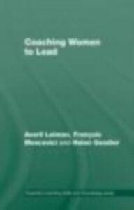 Ebook in inglese Coaching Women to Lead Goodier, Helen , Leimon, Averil , Moscovici, Francois