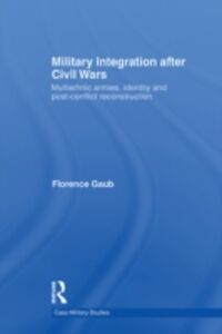 Ebook in inglese Military Integration after Civil Wars Gaub, Florence