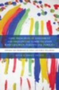 Ebook in inglese Core Principles of Assessment and Therapeutic Communication with Children, Parents and Families Neven, Ruth Schmidt
