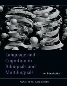 Ebook in inglese Language and Cognition in Bilinguals and Multilinguals Groot, Annette M.B. de