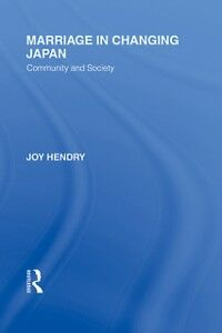 Foto Cover di Marriage in Changing Japan, Ebook inglese di Joy Hendry, edito da