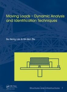 Foto Cover di Moving Loads - Dynamic Analysis and Identification Techniques, Ebook inglese di Xin-Qun Zhu,Siu-Seong Law, edito da CRC Press