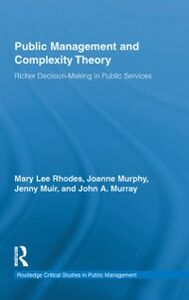Ebook in inglese Public Management and Complexity Theory Muir, Jenny , Murphy, Joanne , Murray, John A. , Rhodes, Mary Lee