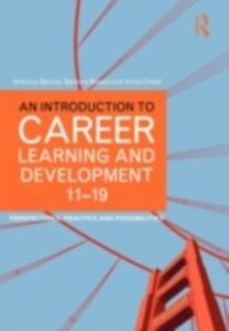 Ebook in inglese Introduction to Career Learning & Development 11-19 Barnes, Anthony , Bassot, Barbara , Chant, Anne
