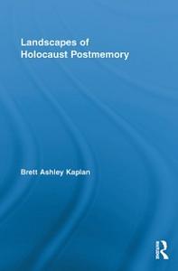 Ebook in inglese Landscapes of Holocaust Postmemory Kaplan, Brett Ashley