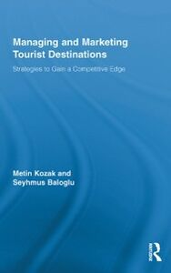 Ebook in inglese Managing and Marketing Tourist Destinations Baloglu, Seyhmus , Kozak, Metin