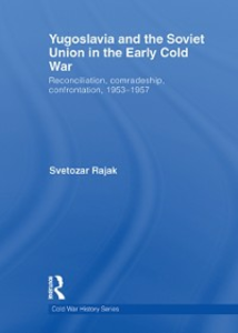 Ebook in inglese Yugoslavia and the Soviet Union in the Early Cold War Rajak, Svetozar
