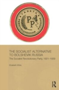 Ebook in inglese Socialist Alternative to Bolshevik Russia White, Elizabeth