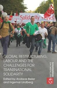 Foto Cover di Global Restructuring, Labour and the Challenges for Transnational Solidarity, Ebook inglese di  edito da