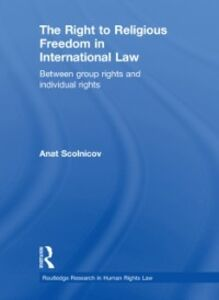 Ebook in inglese Right to Religious Freedom in International Law Scolnicov, Anat