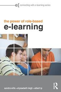 Ebook in inglese Power of Role-based e-Learning Ip, Albert , Leigh, Elyssebeth , Wills, Sandra