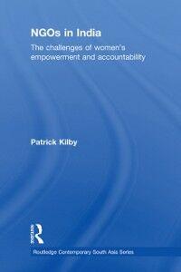 Foto Cover di NGOs in India, Ebook inglese di Patrick Kilby, edito da