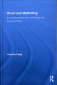 Ebook in inglese Wired and Mobilizing Carty, Victoria