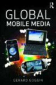 Ebook in inglese Global Mobile Media Goggin, Gerard