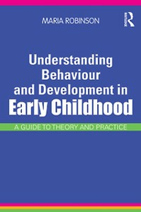 Ebook in inglese Understanding Behaviour and Development in Early Childhood Robinson, Maria