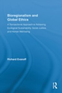 Foto Cover di Bioregionalism and Global Ethics, Ebook inglese di Richard Evanoff, edito da