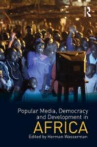 Ebook in inglese Popular Media, Democracy and Development in Africa -, -