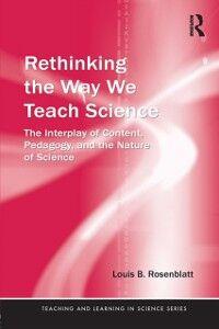 Foto Cover di Rethinking the Way We Teach Science, Ebook inglese di Louis Rosenblatt, edito da