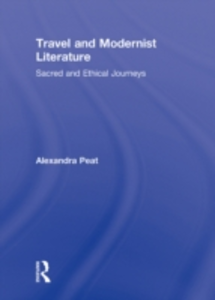 Ebook in inglese Travel and Modernist Literature Peat, Alexandra