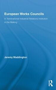 Ebook in inglese European Works Councils and Industrial Relations Waddington, Jeremy