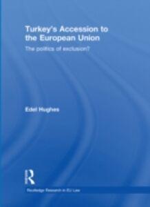 Foto Cover di Turkey's Accession to the European Union, Ebook inglese di Edel Hughes, edito da