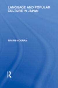 Ebook in inglese Language and Popular Culture in Japan Moeran, Brian
