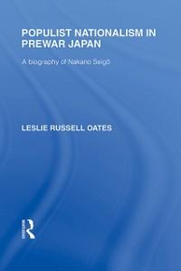 Ebook in inglese Populist Nationalism in Pre-War Japan Oates, Leslie R