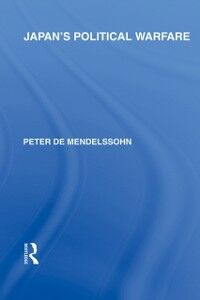 Ebook in inglese Japan's Political Warfare Mendelssohn, Peter de