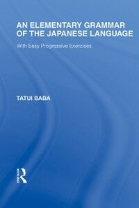 Ebook in inglese Elementary Grammar of the Japanese Language Baba, Tatui