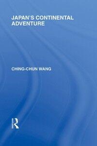 Ebook in inglese Japan's Continental Adventure Wang, Ching-Chun